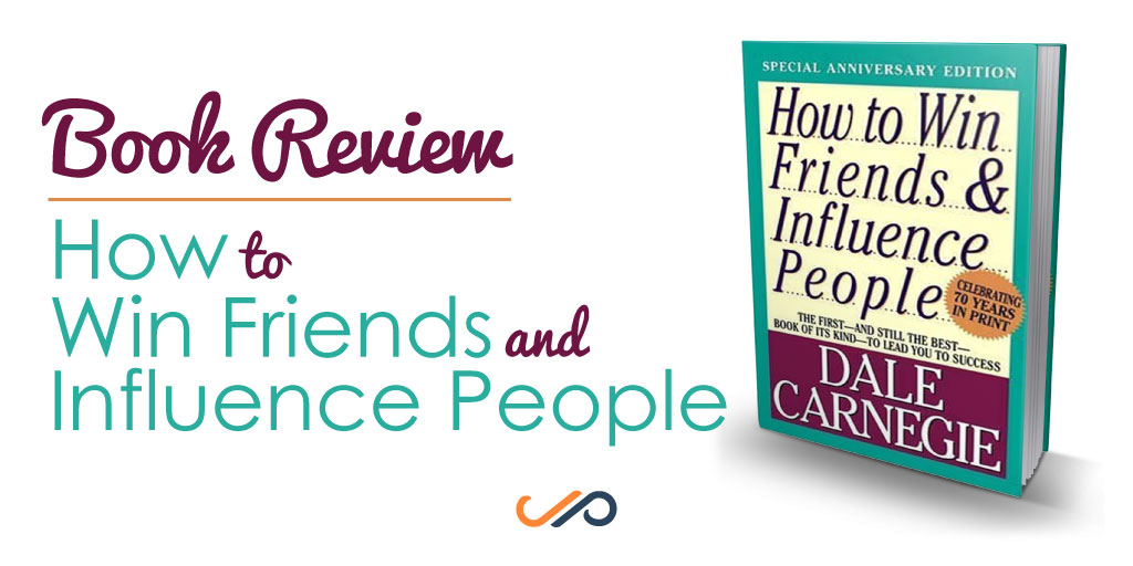 Book Review: How to Win Friends & Influence People ...