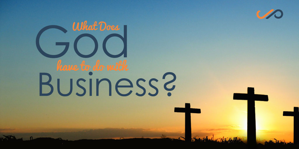 What does God have to do with business?
