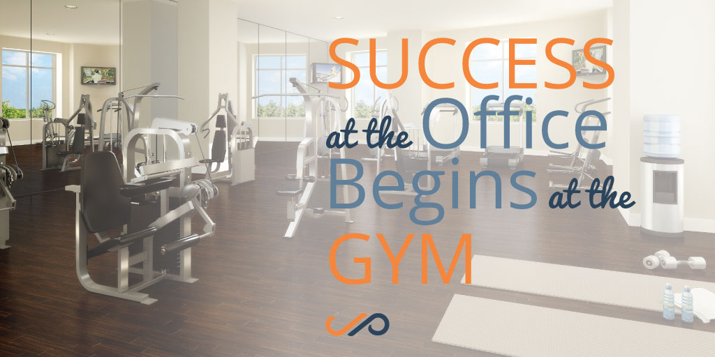 Success at the Office Begins at the Gym