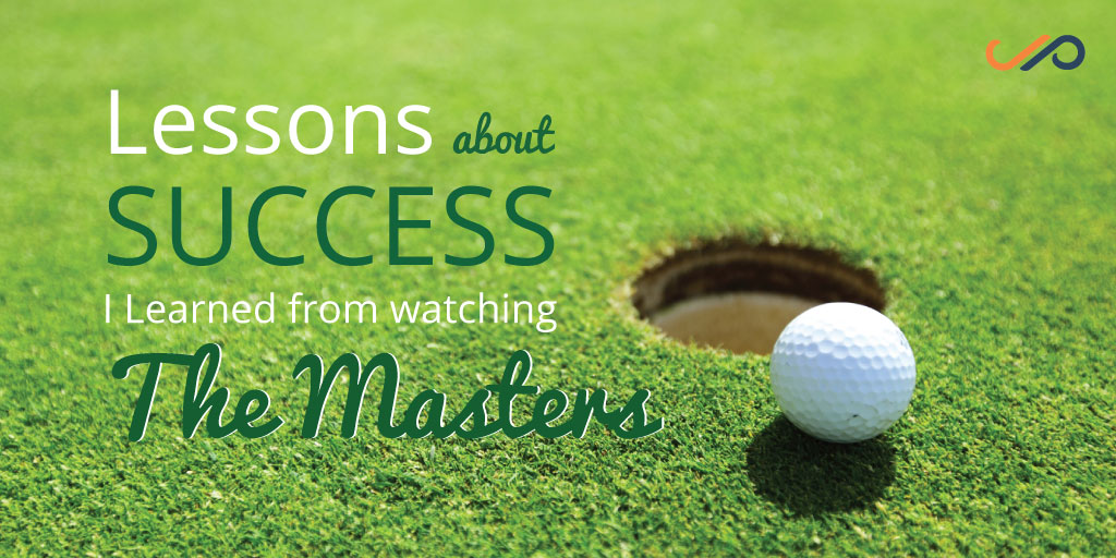 The 3 lessons about success I learned from watching the Masters